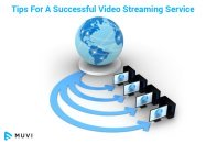 Tips For A Successful Video Streaming Business