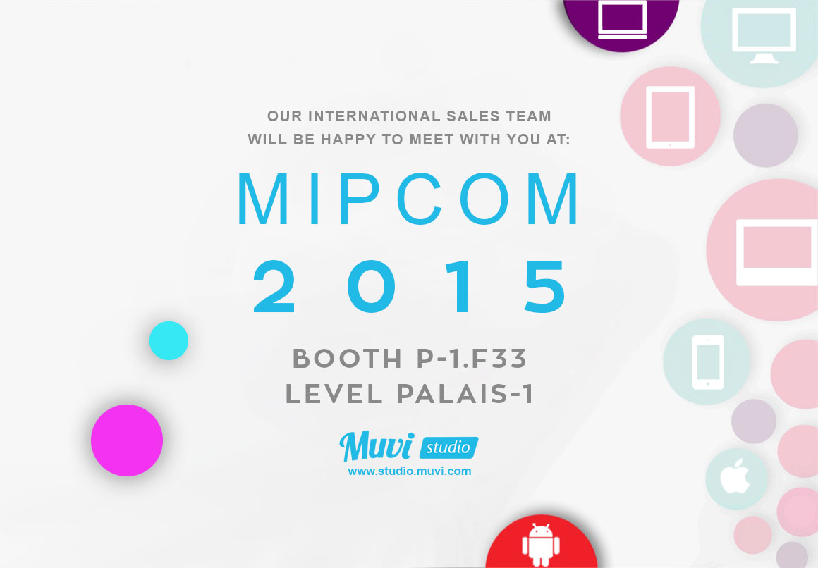 5 Reasons Why You Should Definitely Meet Us At The MIPCOM 2015