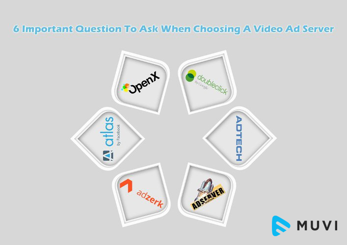 6 Important Question To Ask When Choosing A Video Ad Server