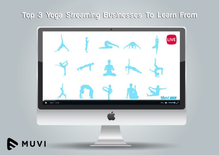 Top 3 Yoga Streaming Businesses To Learn From