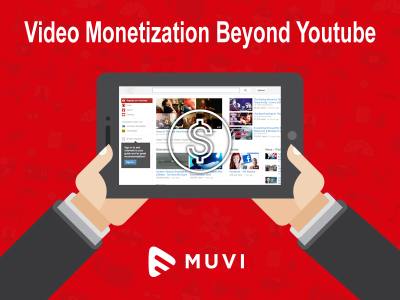 Video Monetization Beyond YouTube : 4 Things To Watch Out For