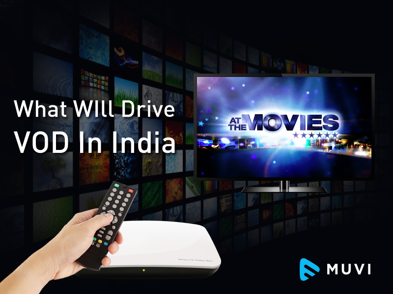 What Will Drive VOD In India In 2016?