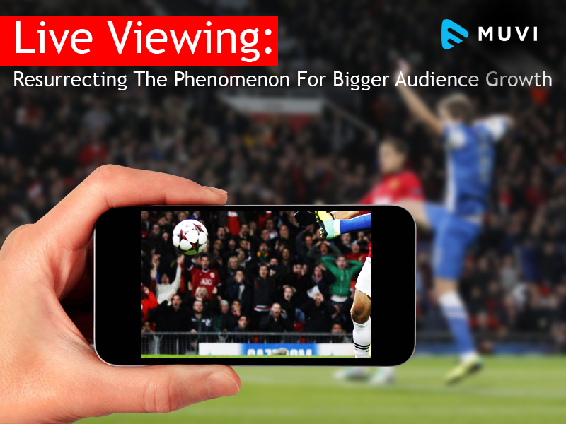 Live Streaming: Resurrecting The Phenomenon For Bigger Audience Growth