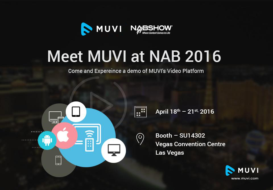 Five reasons why you should visit Muvi at NAB 2016
