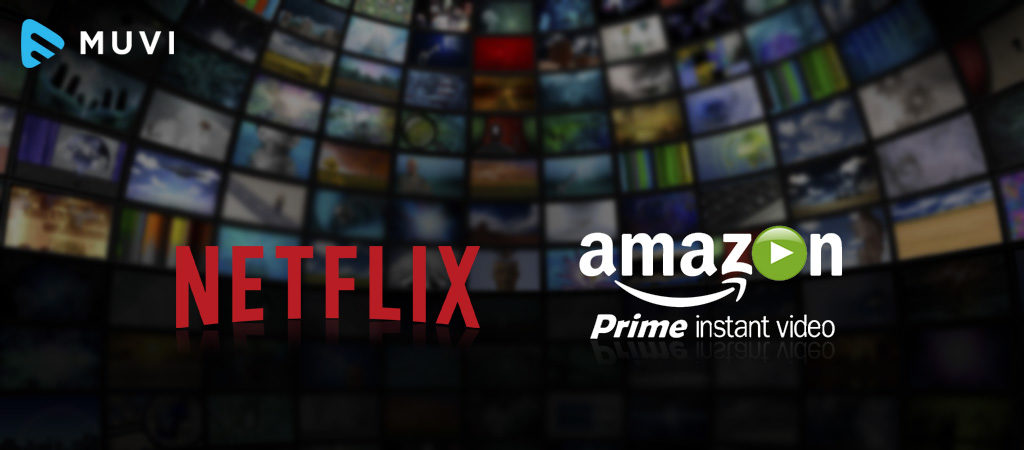 Amazon & Netflix going Global