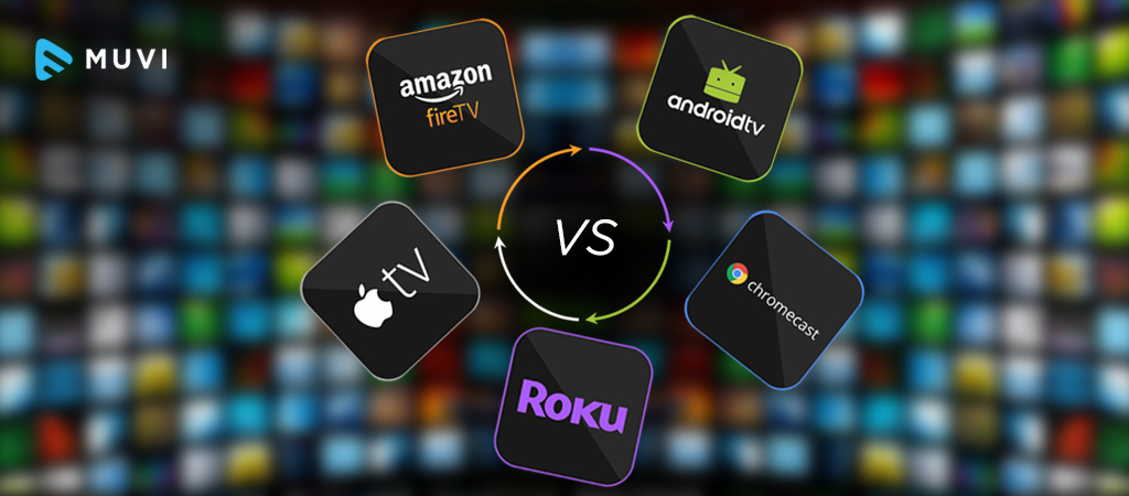 Launching an OTT platform? – Here are top five Streaming Devices Compared