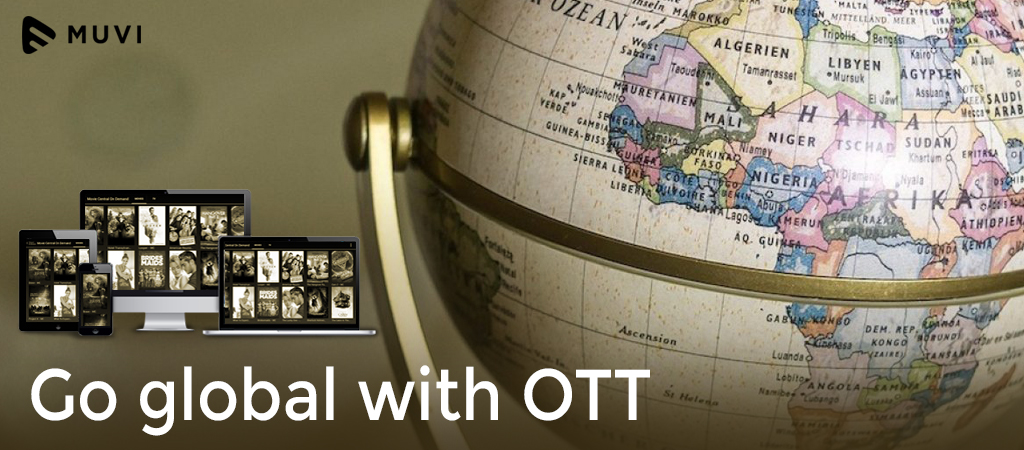 How to Rock at taking your OTT Service Worldwide