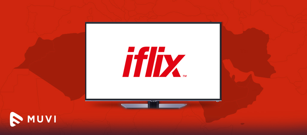 iFlix expands to Middle-East & North Africa