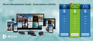 Muvi's Monetization Guide (Part: 1) - Subscriptions (SVOD)
