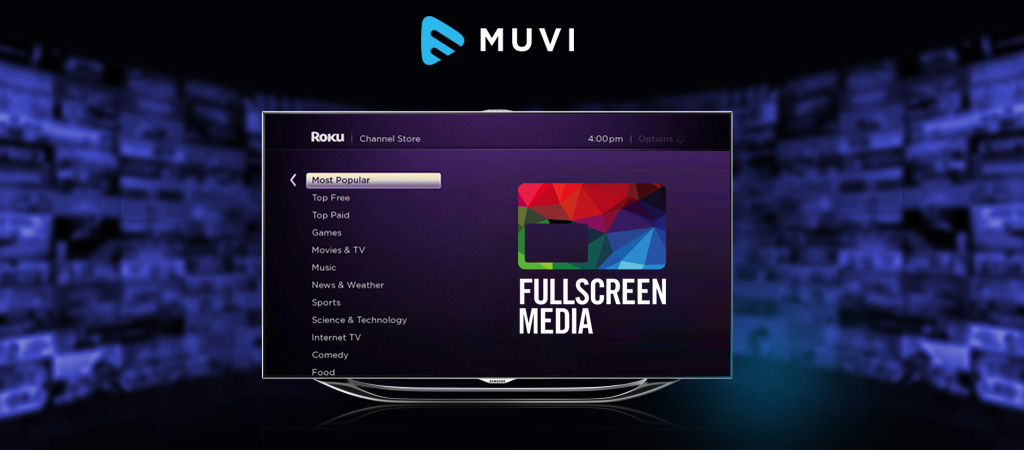 Fullscreen Media launches OTT app on Roku