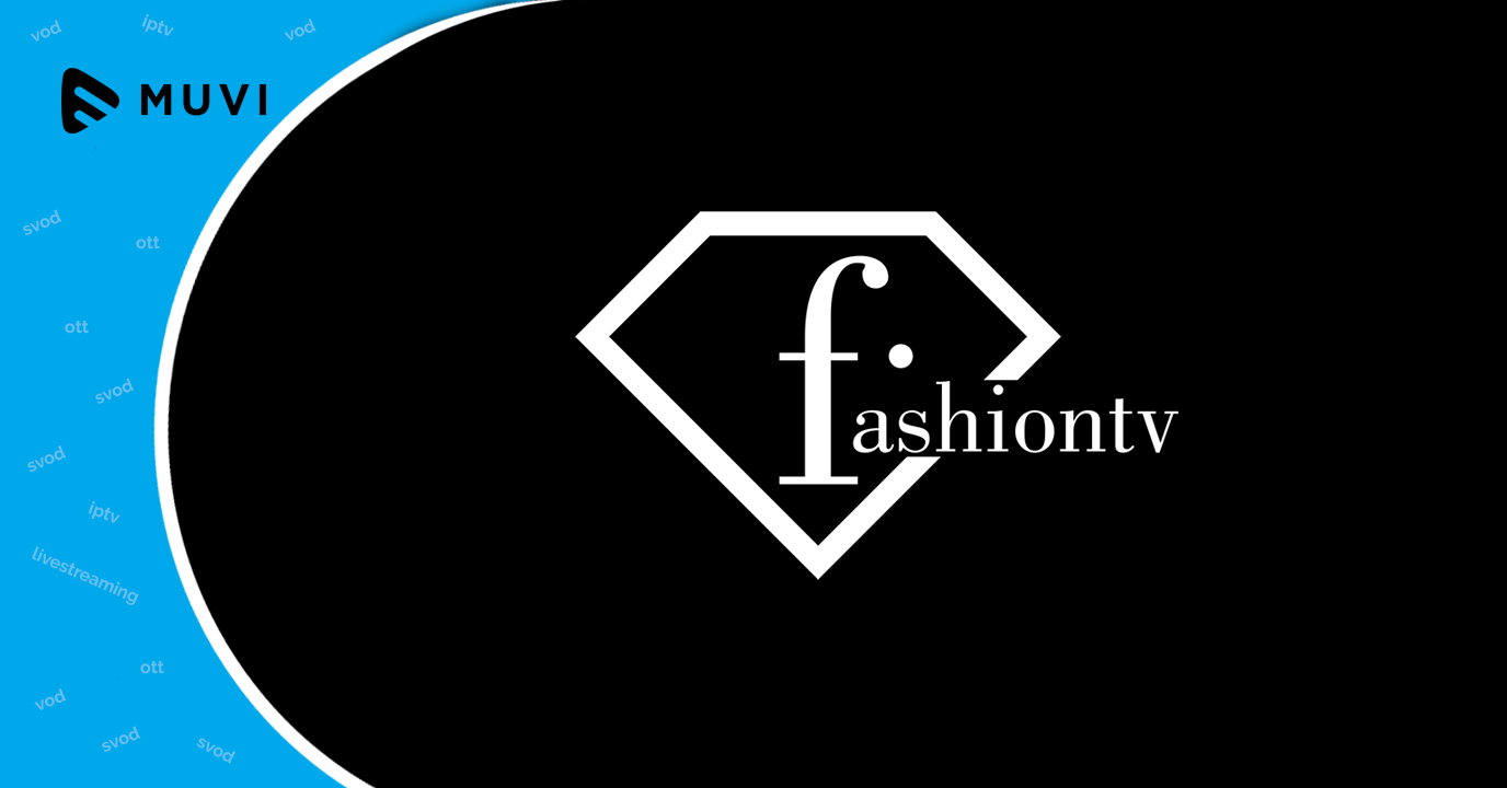 FashionTV launches New OTT and FashionFlix Products
