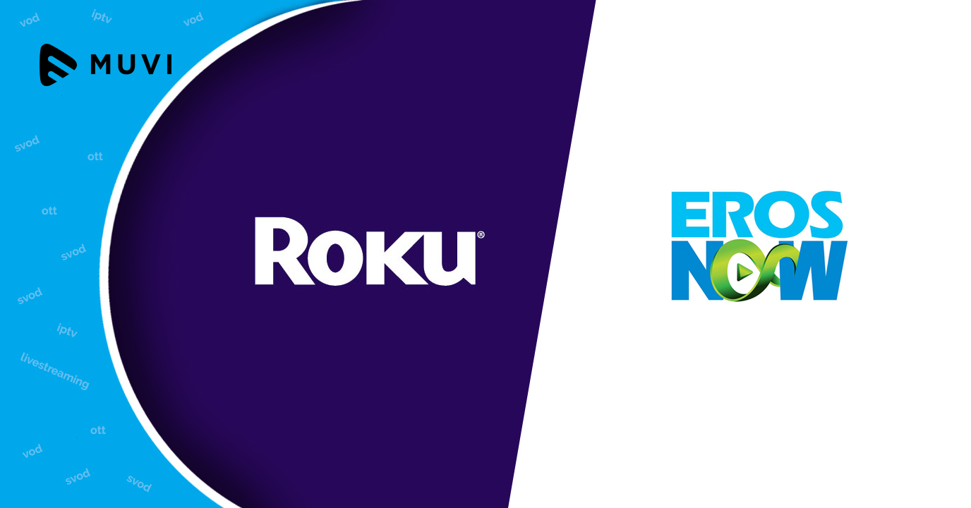Roku to now distribute Eros Now's OTT content