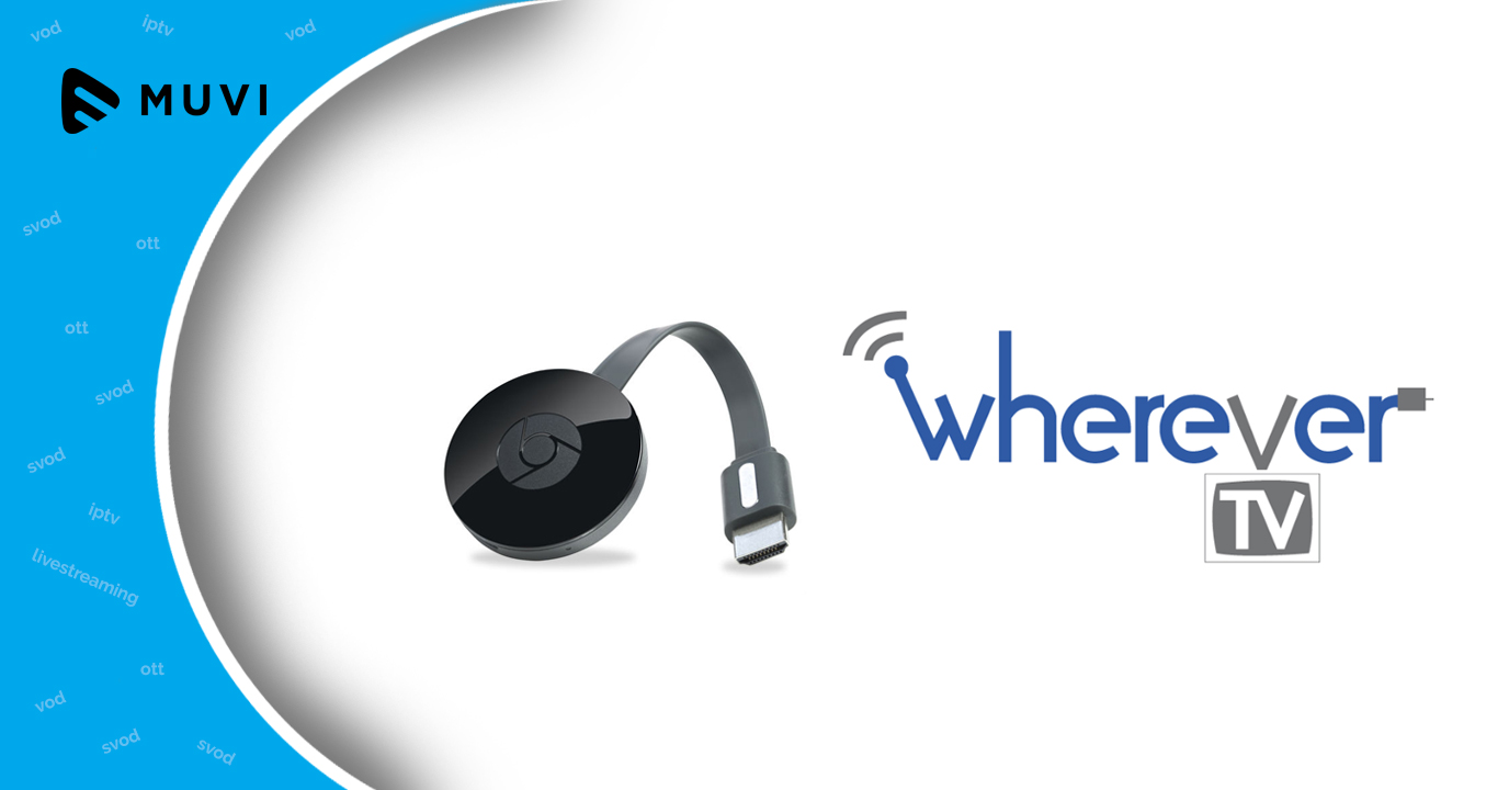 Google Chromecast adds support for WhereverTV Latino