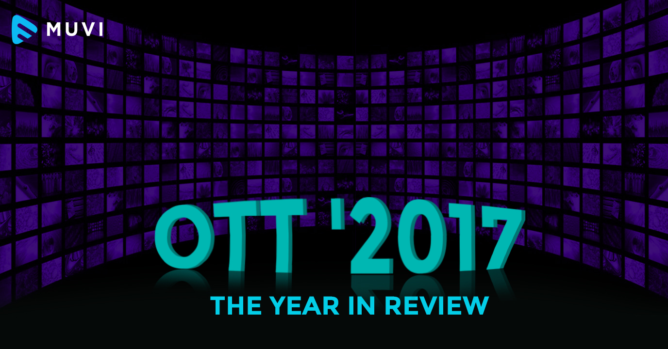 OTT '2017 - A look back