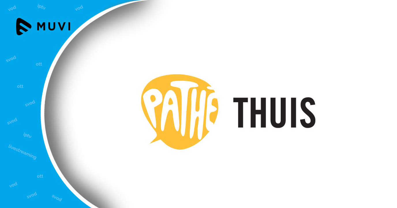 Dutch TVOD platform Pathe Thuis enters 1 million club