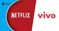 Netflix graces Vivo mobile VOD bouquet