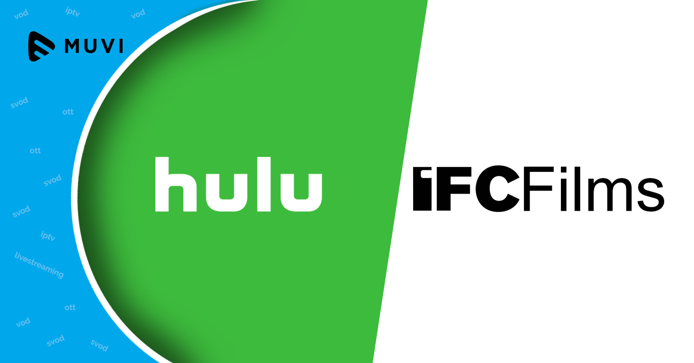 Hulu & IFC Films sign multi-year agreement for narrative features