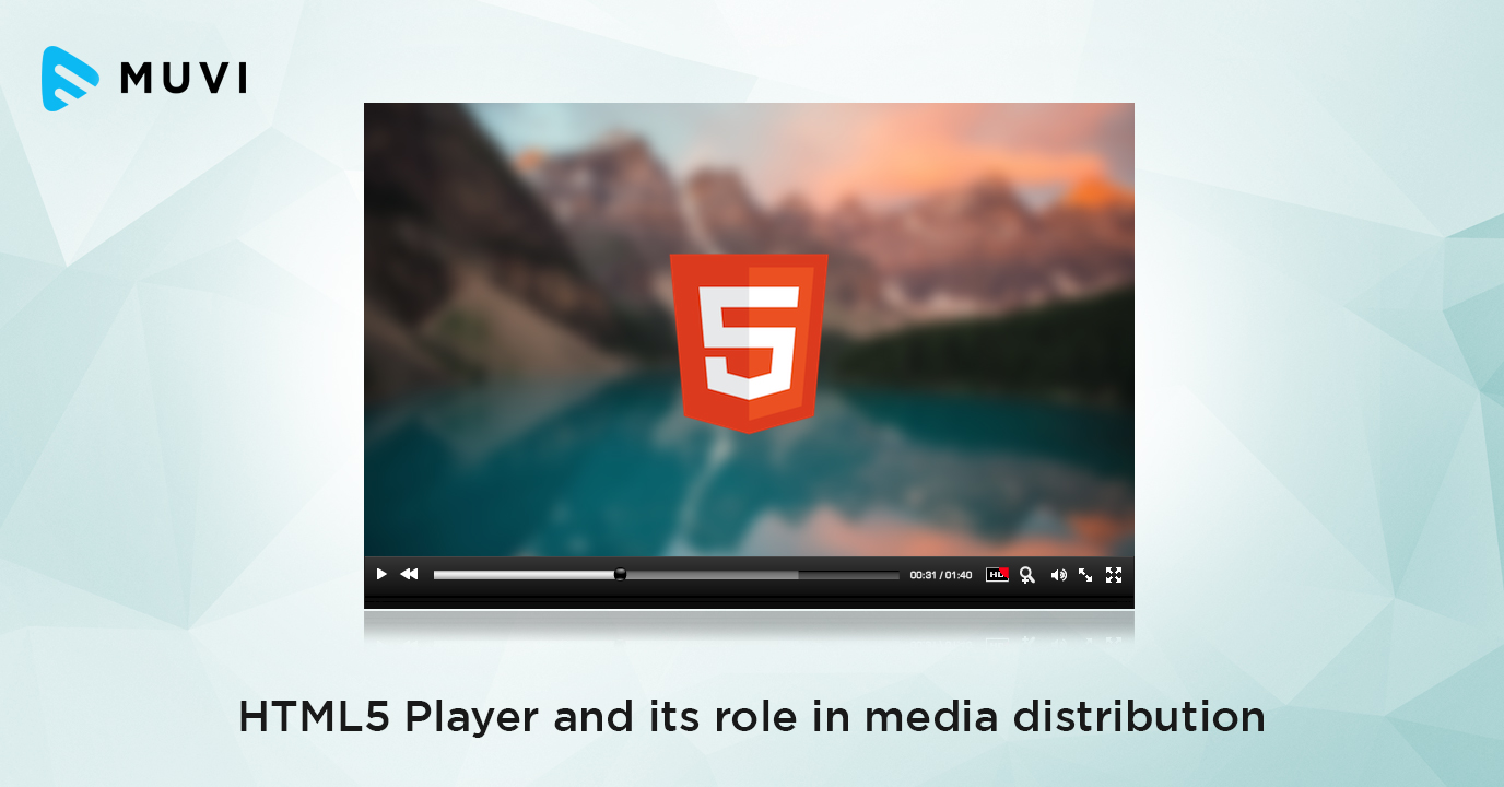 HTML5 Player and its role in media distribution