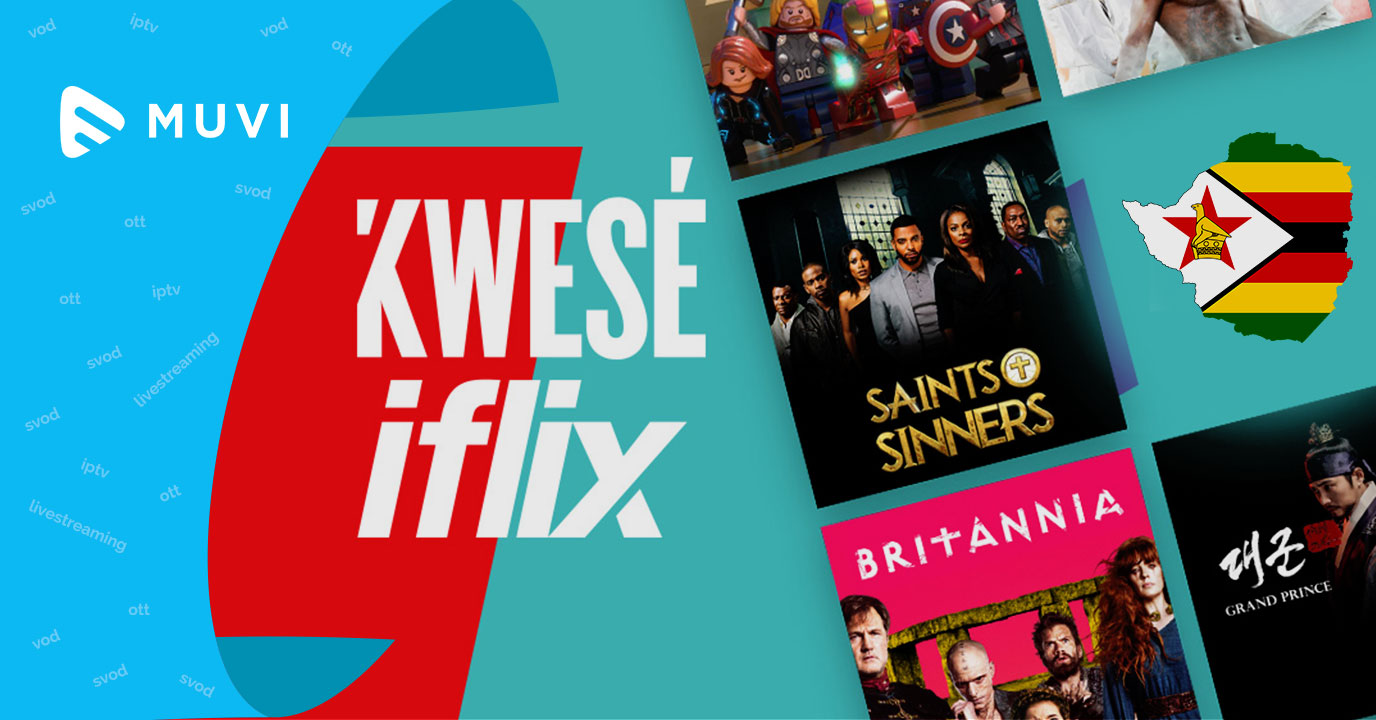 Kwese Iflix launches VOD digital platform in Zimbabwe