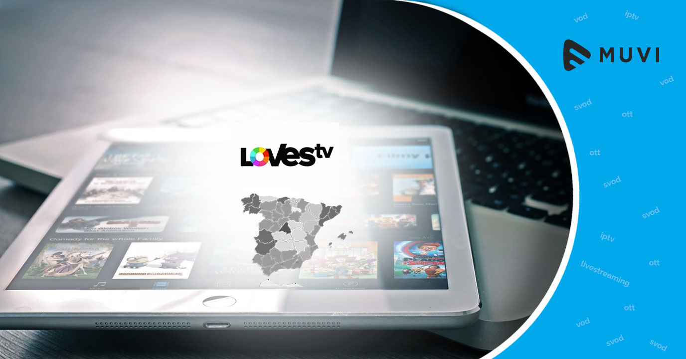 OTT platform LOVEStv goes live in Spain