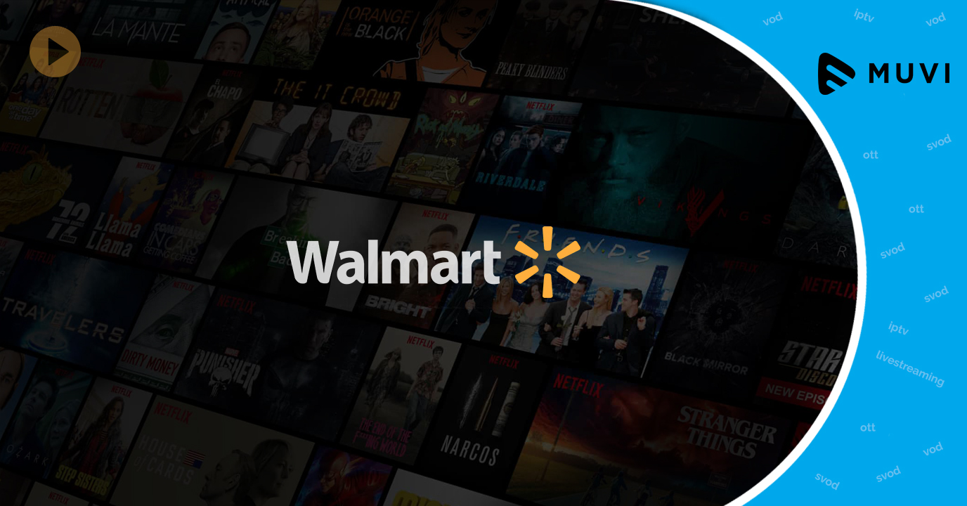 Walmart thinking over own OTT Service