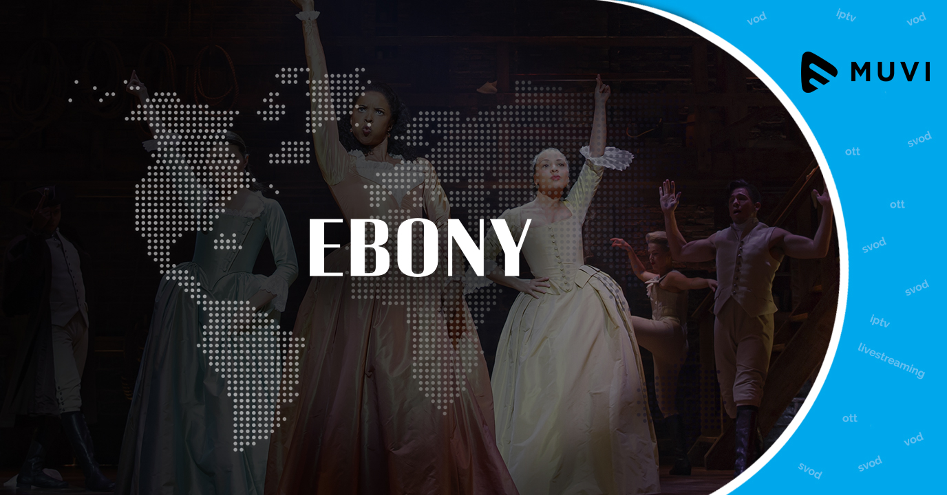 Ebony launches new VOD service in Africa