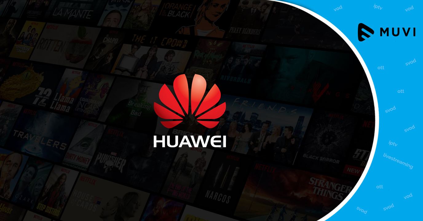 OTT platform Huawei Video introduces in Spain and Italy