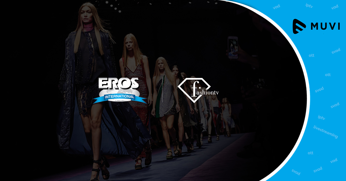 Eros Now inks deal With FashionTV