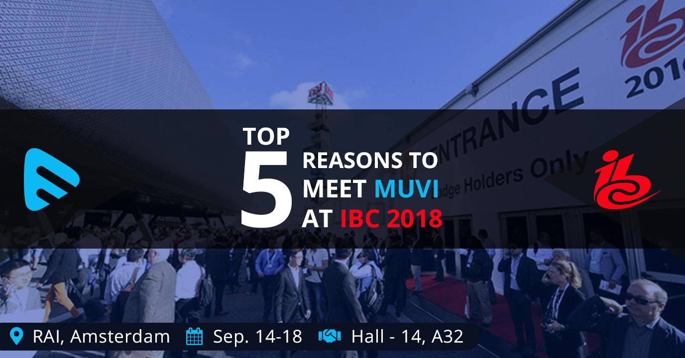 Top 5 Reasons to Meet Muvi at IBC Show 2018