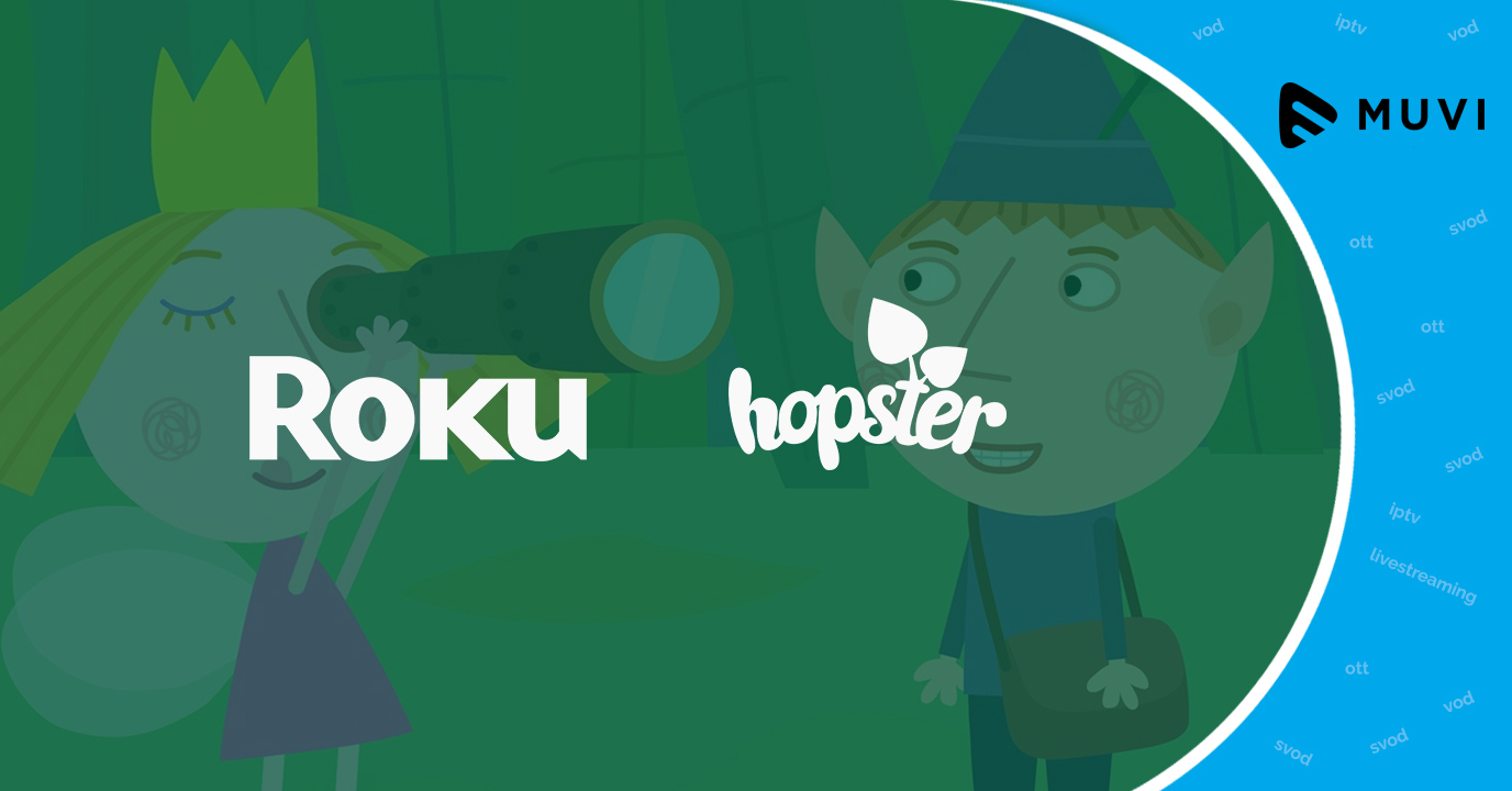 Hopster partners with Roku for SVoD streaming
