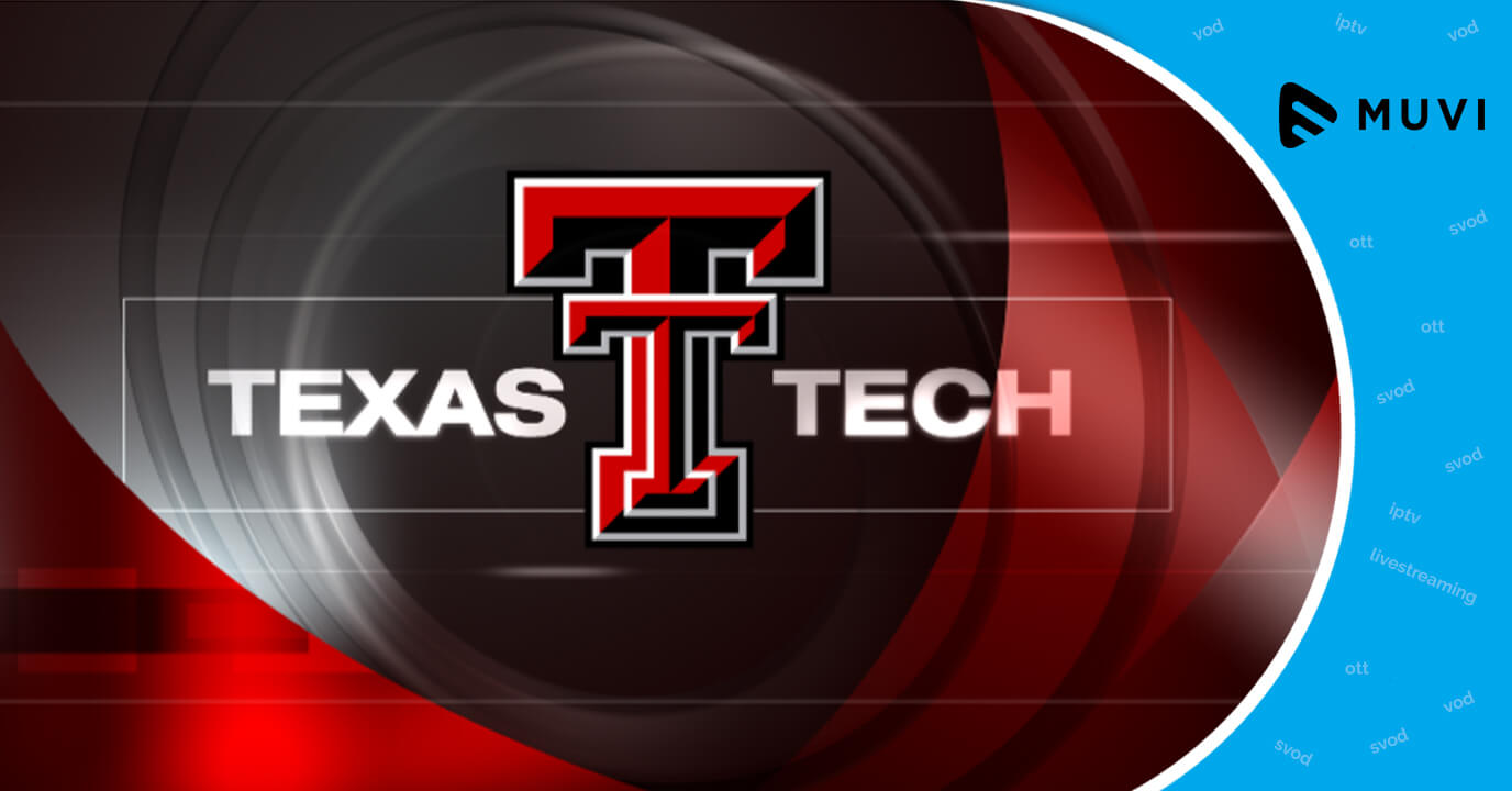 Texas Tech Athletics enters into the Video Streaming Arena