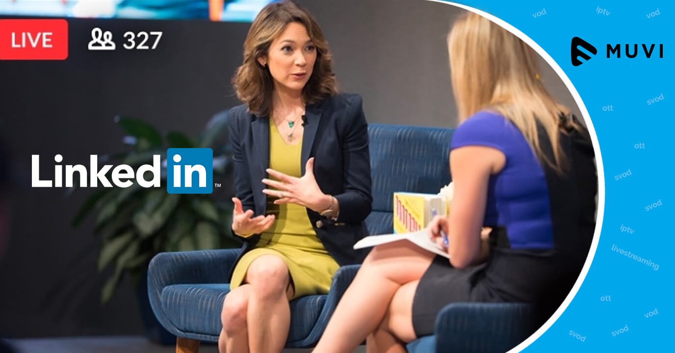 LinkedIn to debut in the Live Streaming Industry