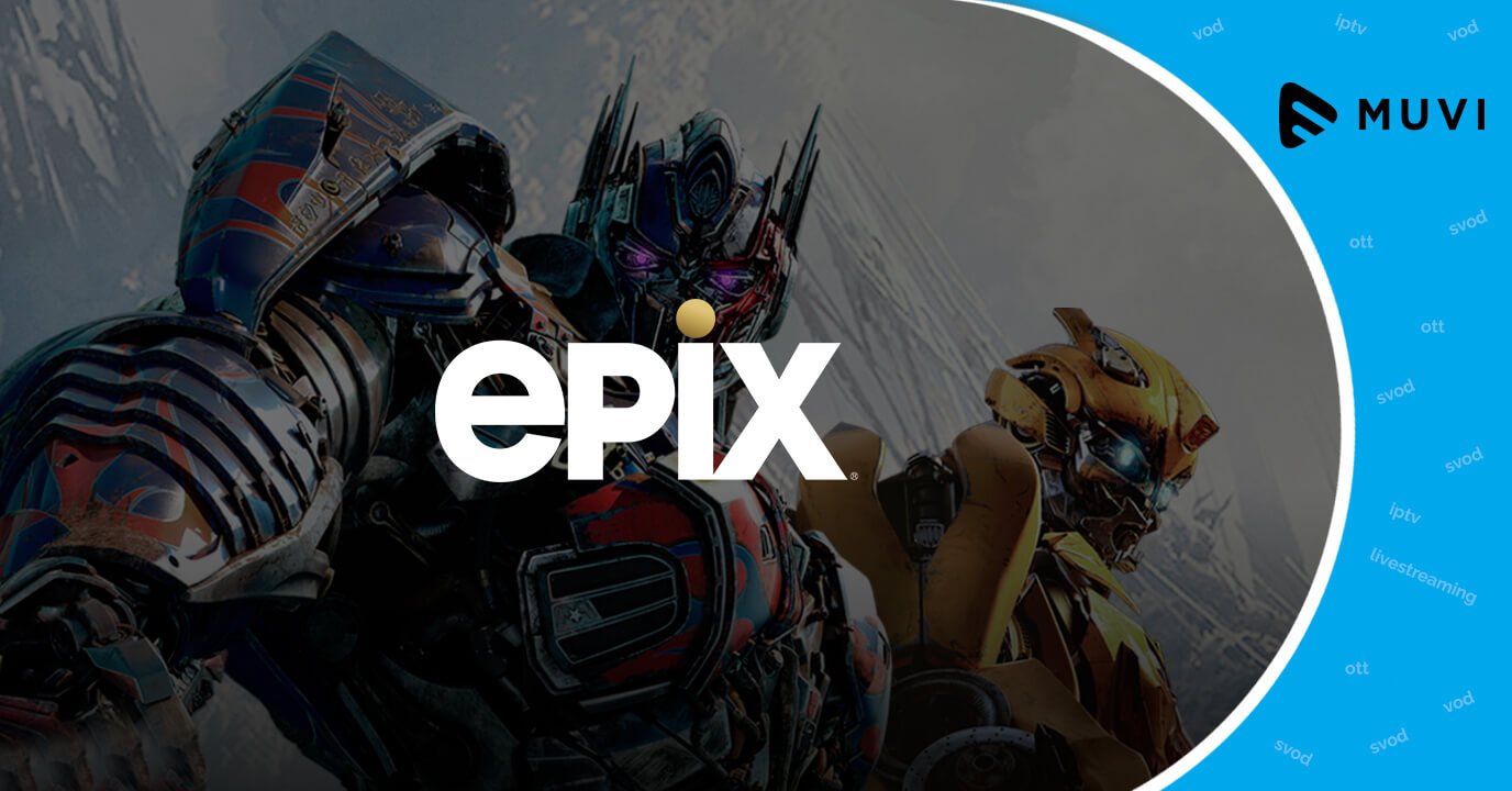 Epix makes debut in the VoD Industry with the launch of Epix Now