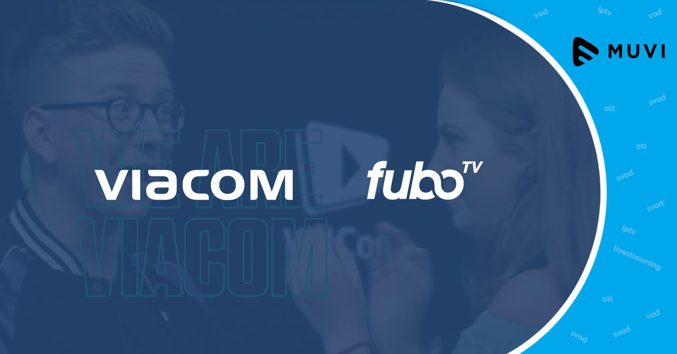 Viacom Signs Distribution Deal with FuboTV Live Streaming Service