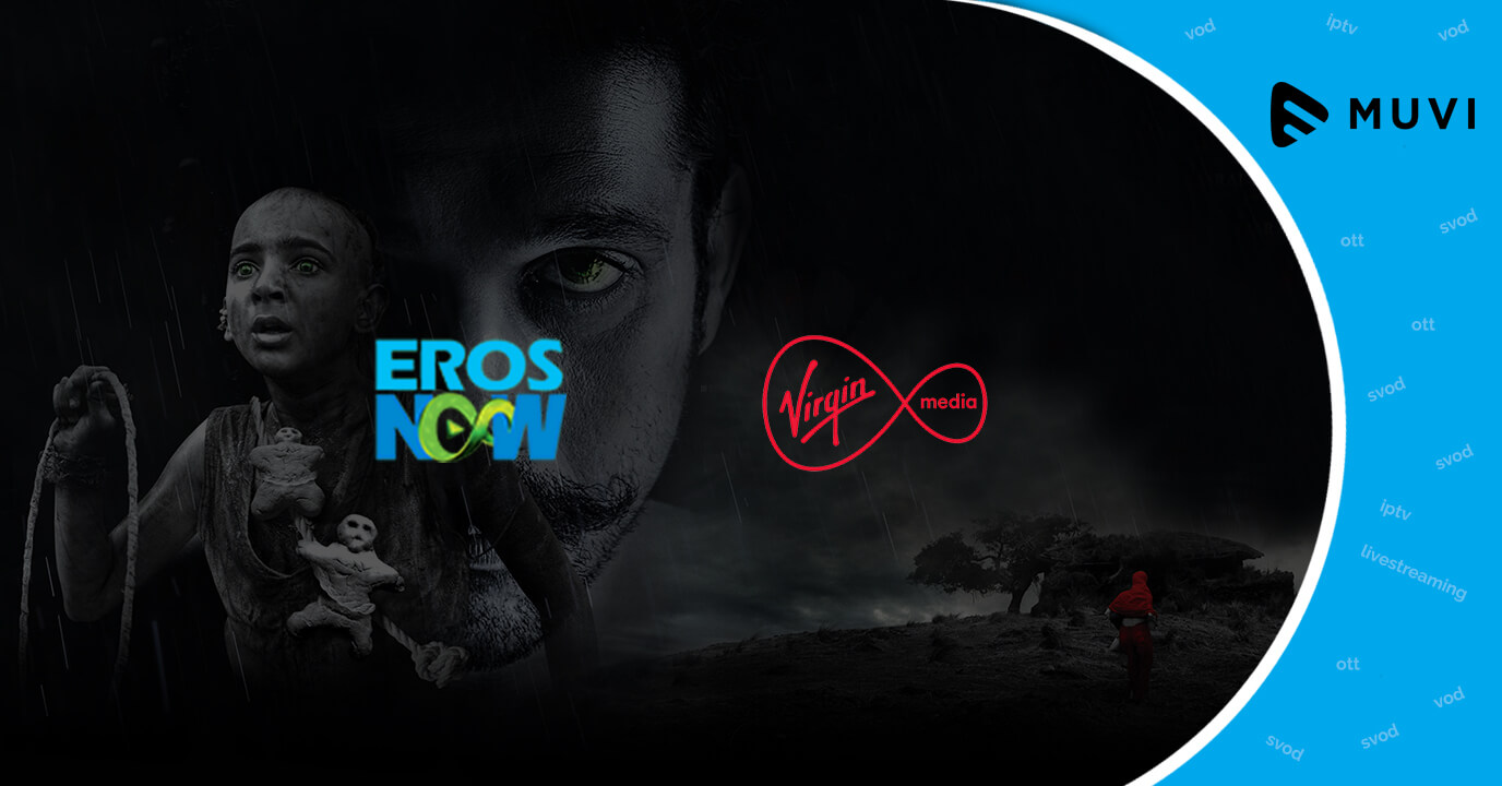 Eros Now Signs Integration Deal With Virgin Media