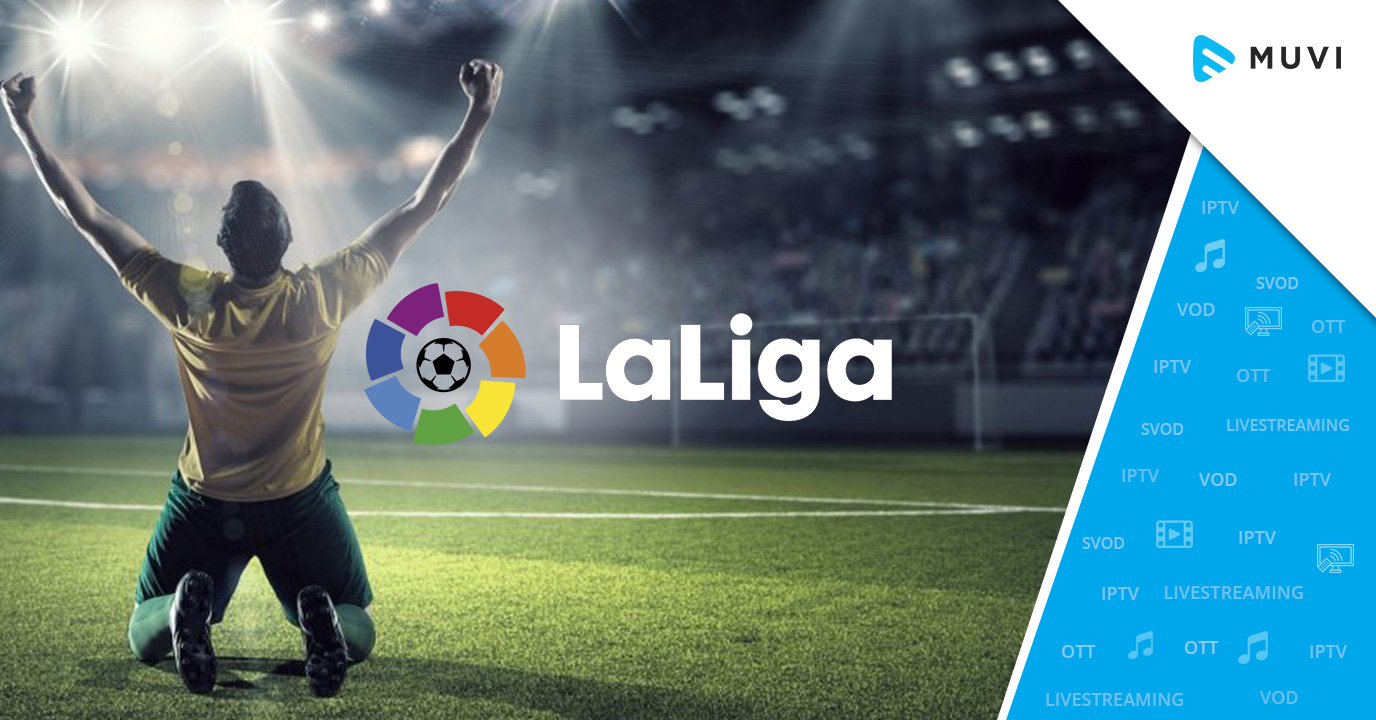 La Liga Launches its own OTT Streaming Service - LaLigaSportsTV