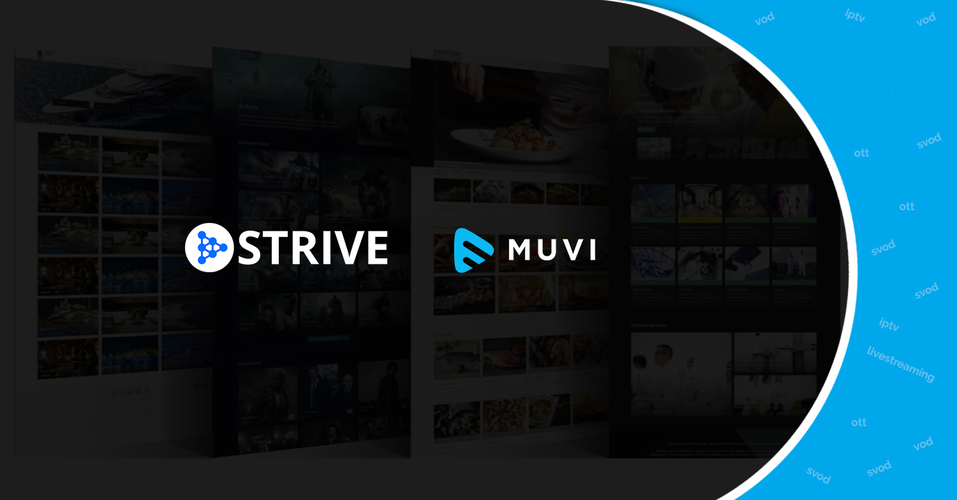 Strive Partners with Muvi to Strengthen Video Delivery Portfolio