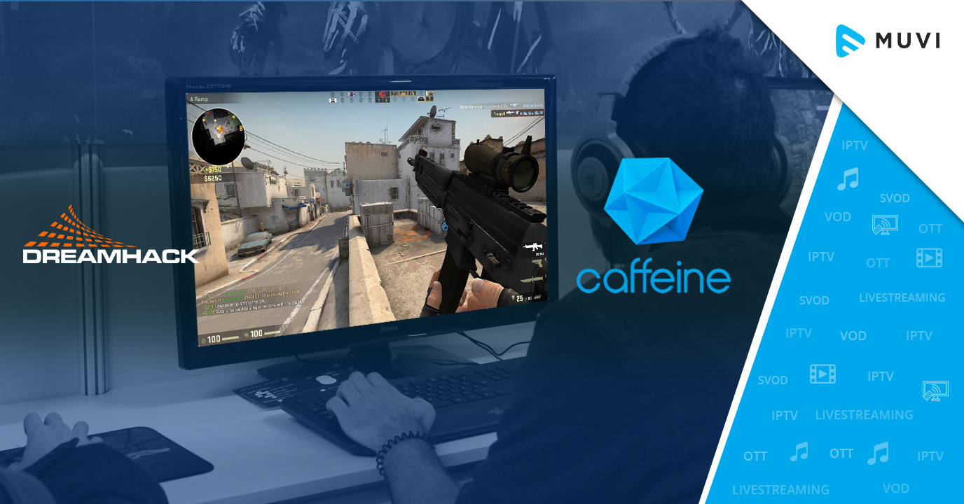 DreamHack Signs a LiveStreaming Partnership Deal with Caffeine