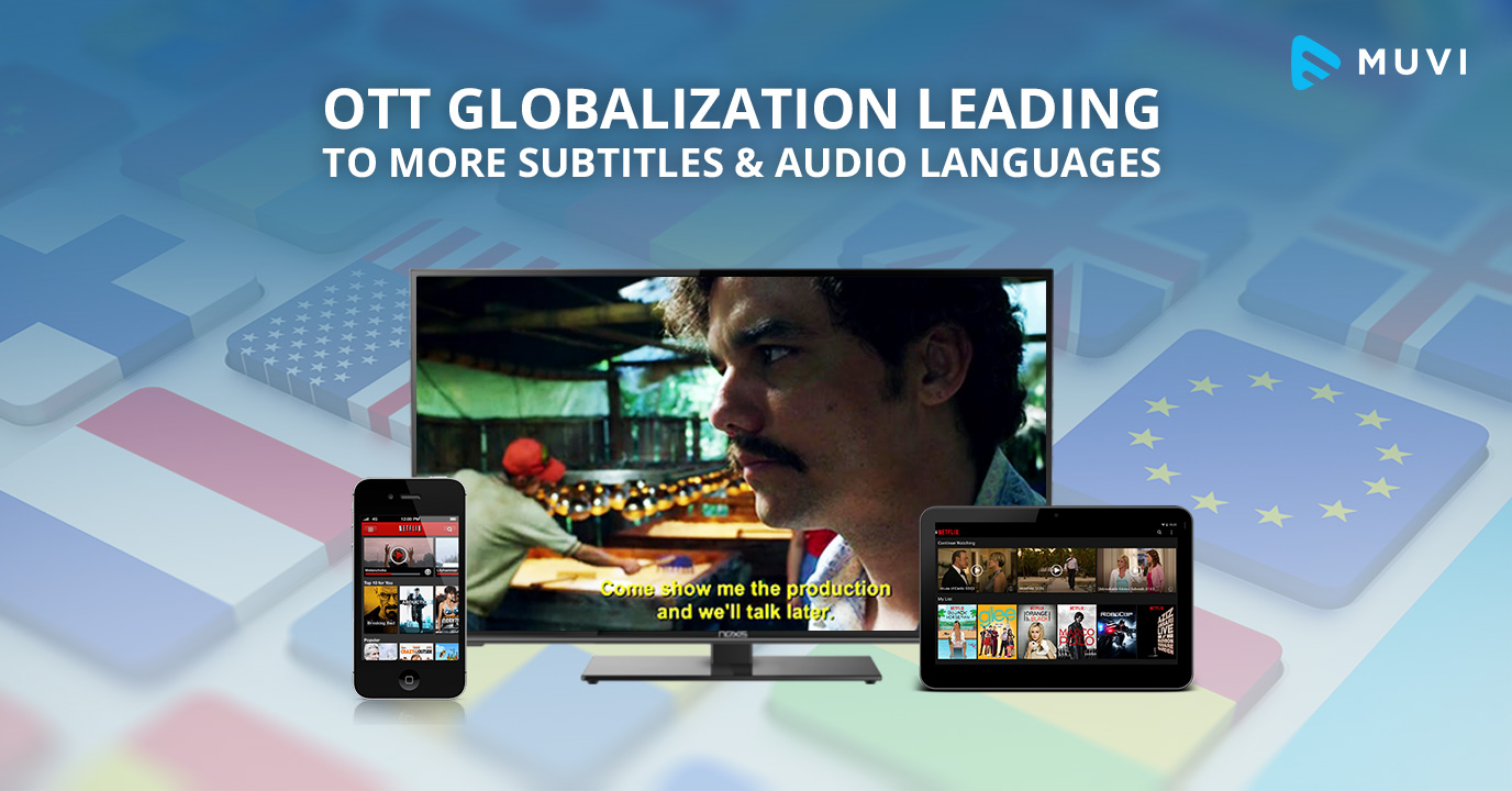OTT Globalization leading to More Subtitles and Audio Languages