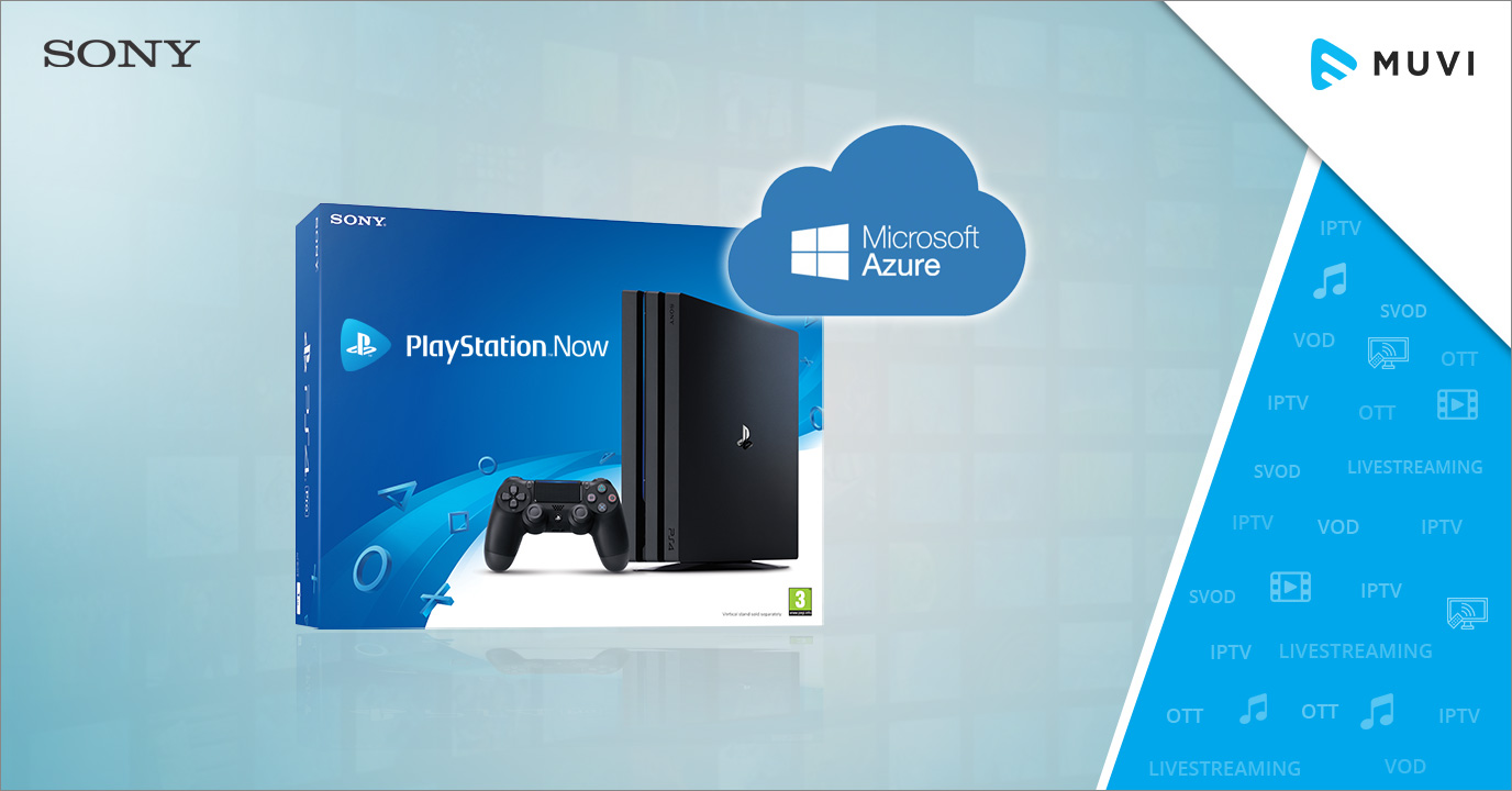 Sony to use Microsoft's Azure for PlayStation Now - Muvi