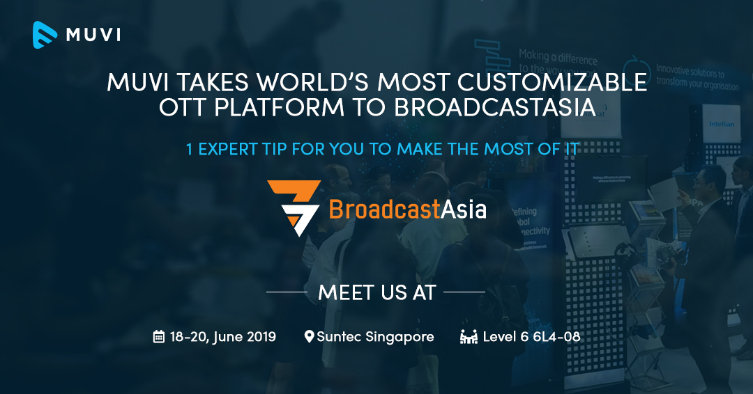 Muvi takes World's Most Customizable OTT Platform to BroadcastAsia