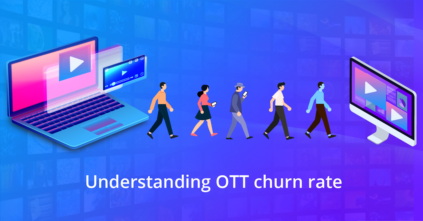 OTT Churn Management Strategy: How to maintain a low churn rate like Netflix