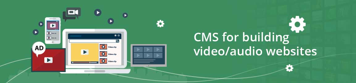 CMS for building video/audio websites
