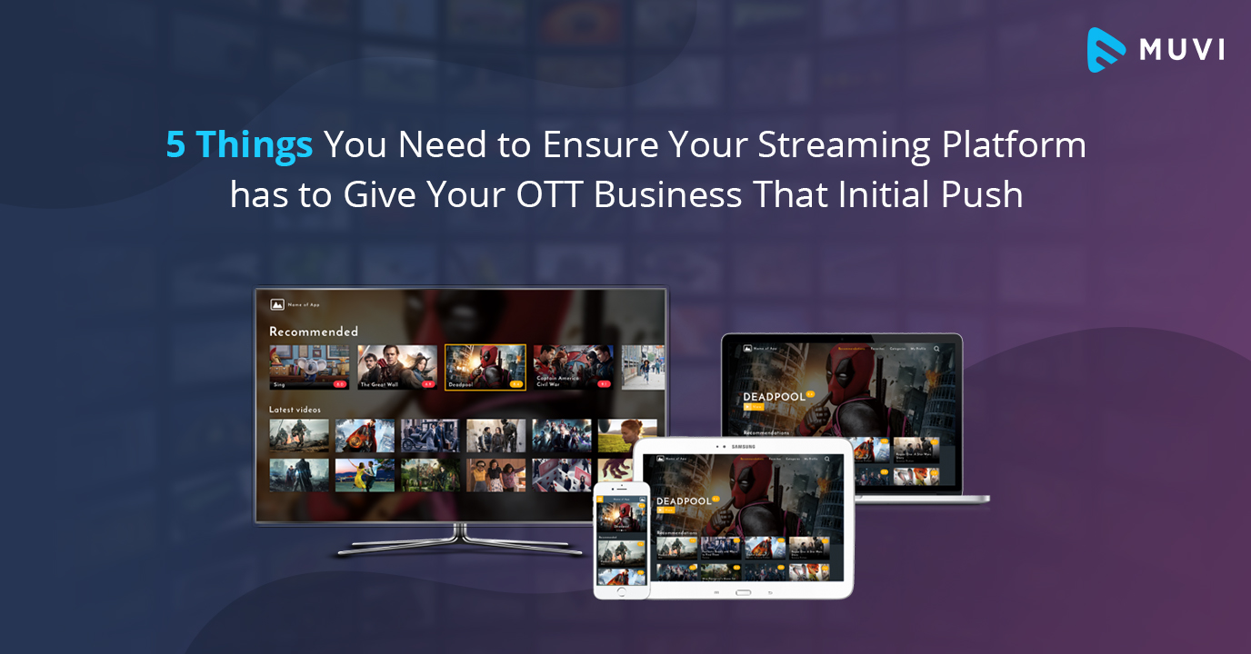 5 Essential Features for Launching a Streaming Platform