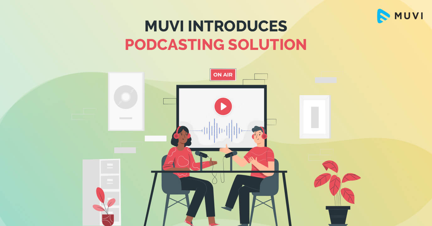 Muvi Introduces Podcasting Solution: Ventures in the Podcast Industry
