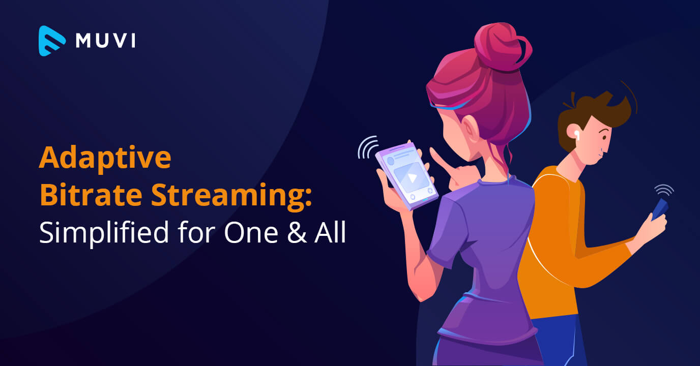 Adaptive Bitrate Streaming: Simplified for One & All