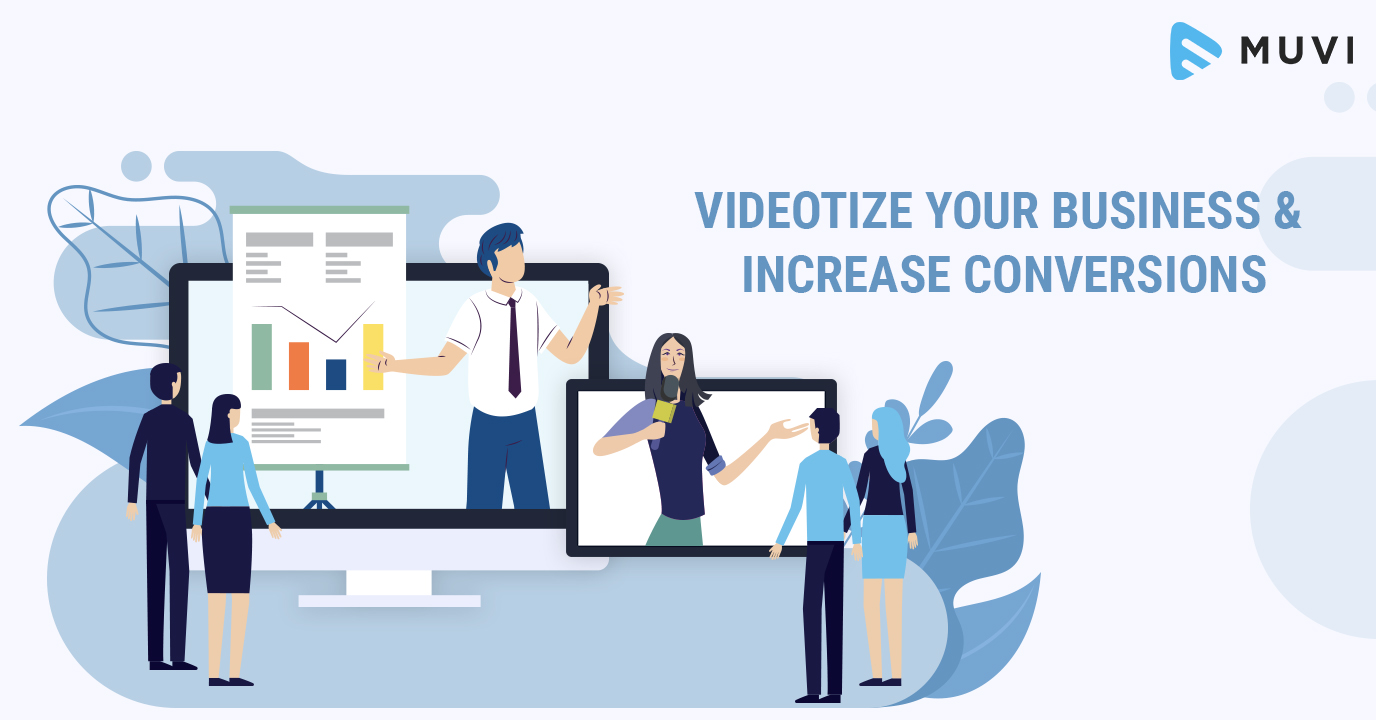 Videotize Your Business and Increase Conversions