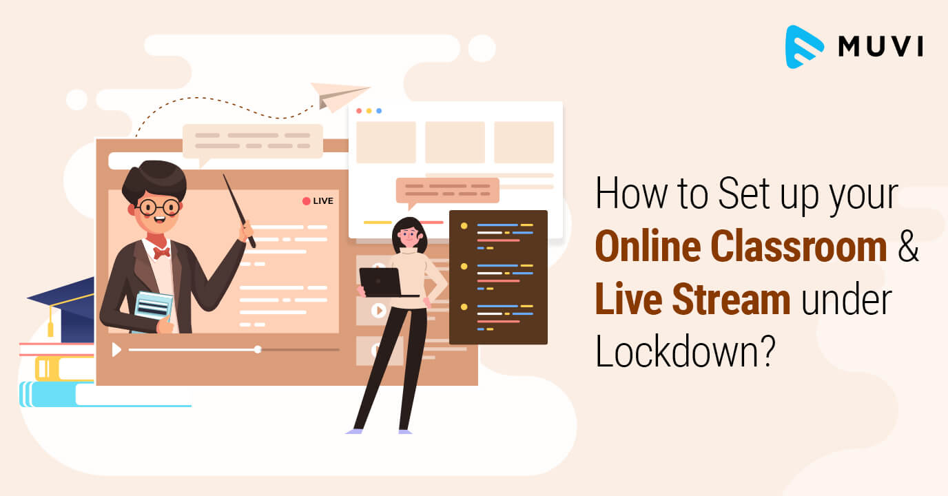 How to Live Stream Online Classes during Lockdown