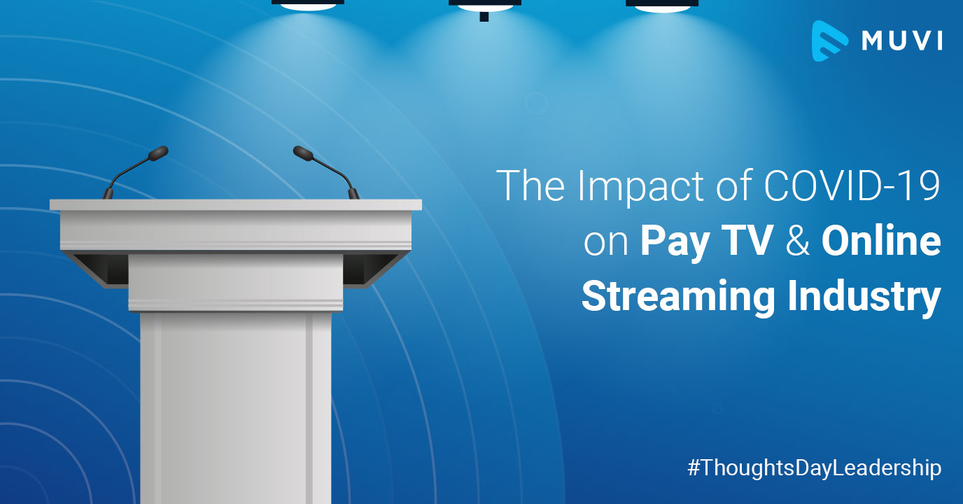 The Impact of COVID-19 on Pay TV & Online Streaming Industry