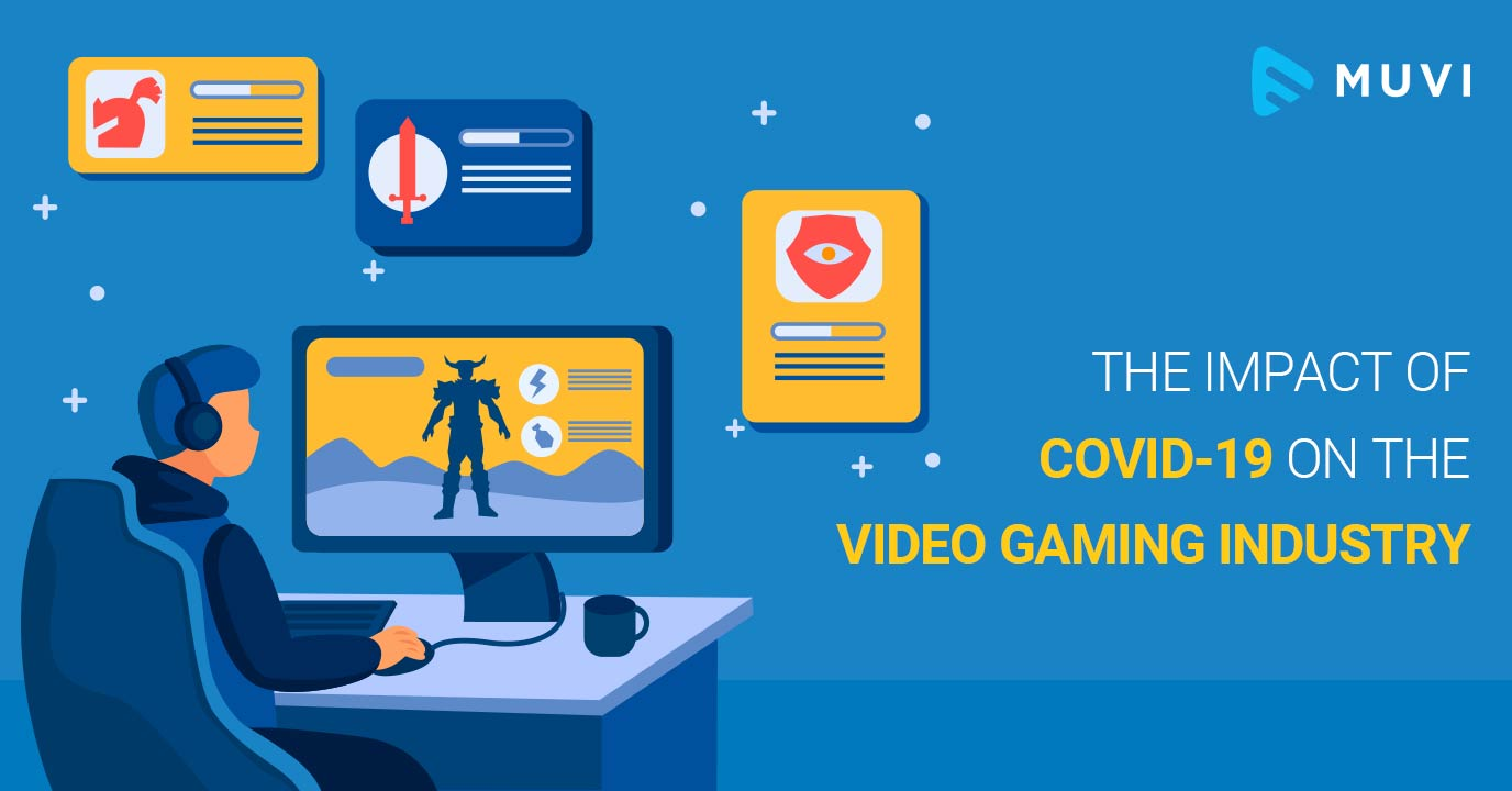 The Impact of COVID-19 on the Video Gaming Industry